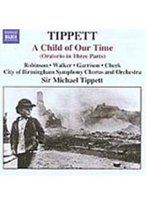 Michael Tippett - A Child Of Our Time (CBSO, Robinson, Walker, Garrison) (Music CD)