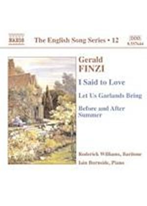 Gerald Finzi - I Said To Love/Let Us Garlands Bring/Before And After Summer (Music CD)