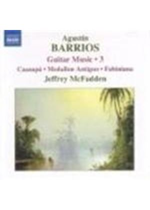 Agustin Barrios - Guitar Music 3: Caazapa, Medallon Antiguo (McFadden) (Music CD)