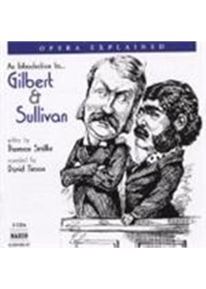 Gilbert And Sullivan - Opera Explained - An Introduction To... (Smillie, Timson)