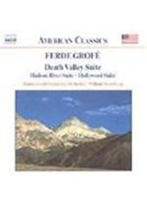Grofé: Death Valley Suite; Hudson River Suite; Hollywood Suite