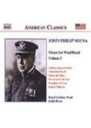 Sousa: Music for Wind Band Vol. 1