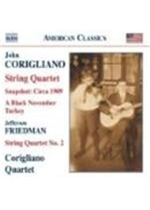 Corigliano; Friedman: Music for String Quartets