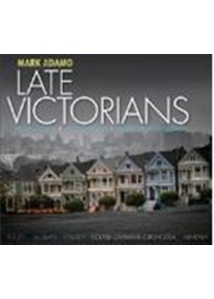 Adamo: Late Victorians (Music CD)