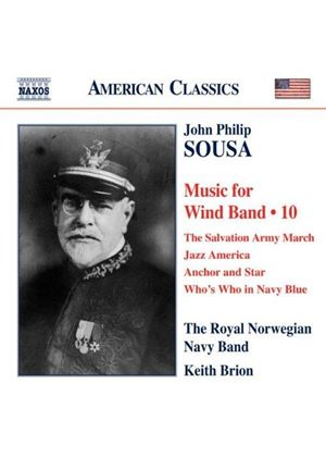 John Philip Sousa: Music for Wind Band, Vol. 10 (Music CD)