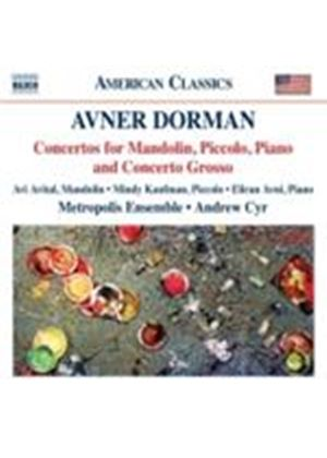 Dorman: Concertos for Mandolin, Piccolo, Piano & Concerto Grosso (Music CD)