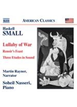 Haskell Small: Lullaby of War; Renoir's Feast; 3 Etudes in Sound (Music CD)