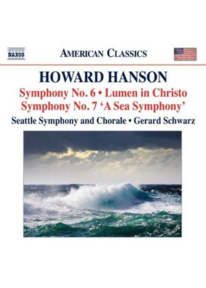 "Howard Hanson: Symphony Nos. 6 & 7 ""A Sea Symphony""; Lumen in Christo (Music CD)"