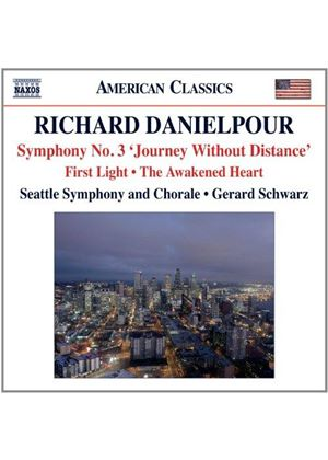 Richard Danielpour: Symphony No. 3 'Journey Without Distance'; First Light; The Awakened Heart (Music CD)