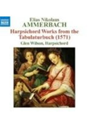 Elias Ammerbach - Harpsichord Works From Tabulaturbuch (Wilson)