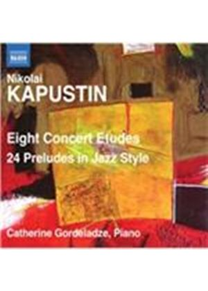 Nikolai Kapustin: Eight Concert Etudes; 24 Preludes In Jazz Style (Music CD)
