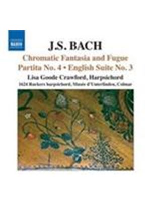 Bach, JS: Chromatic Fantasia & Fugue; Partita No.4; English Suite No.3 (Music CD)