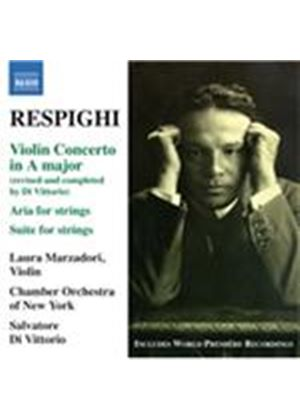 Respighi: Violin Concerto; Suite for Strings (Music CD)