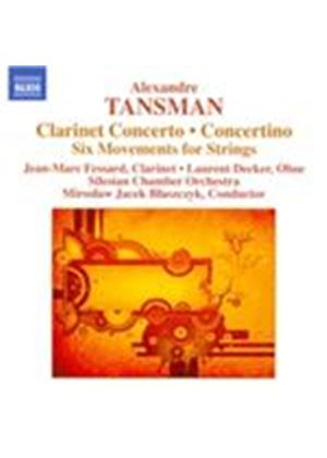 Alexandre Tansman: Clarinet Concerto; Concertino; Six Movements for Strings (Music CD)