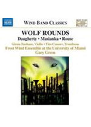 Daugherty; Maslanka; Rouse: Wolf Rounds (Music CD)