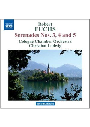 Robert Fuchs: Serenades Nos. 3, 4 and 5 (Music CD)