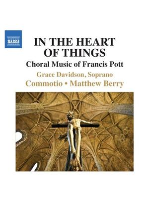 Francis Pott: In the Heart of Things (Music CD)
