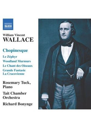 William Vincent Wallace: Chopinesque (Music CD)