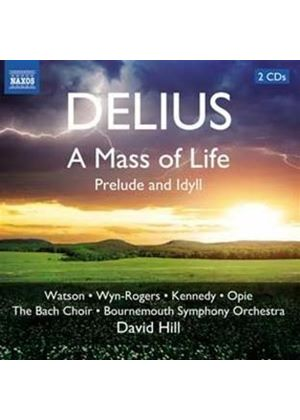 Delius: A Mass of Life; Prelude; Idyll (Music CD)