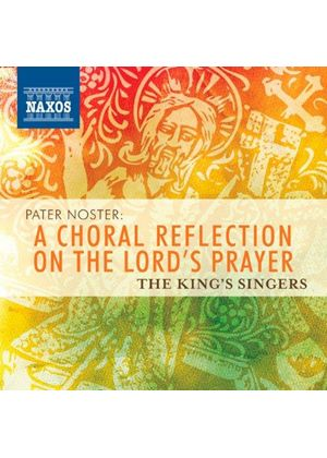 Pater Noster: A Choral Reflection on the Lord's Prayer (Music CD)