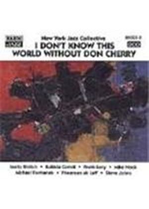 New York Jazz Collective (The) - I Don't Know This World Without Don Cherry