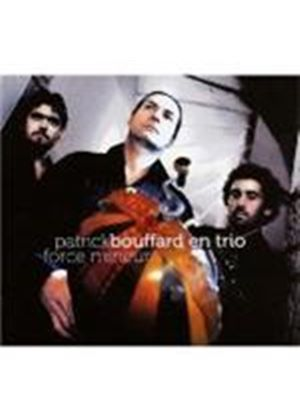 Patrick Bouffard Trio - Force Mineur (Music CD)