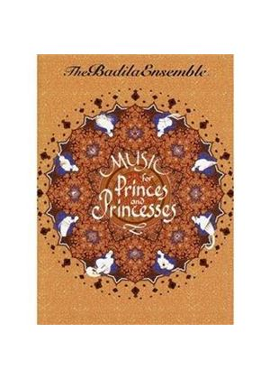 Badila Ensemble (The) - Music For Princes and Princesses (Music CD)