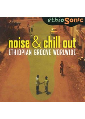Various Artists - Noise & Chill Out - Ethiopian Groove Worldwide (Music CD)