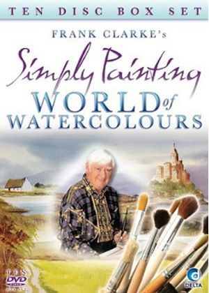 Frank Clarke's Simply Painting - World Of Watercolours