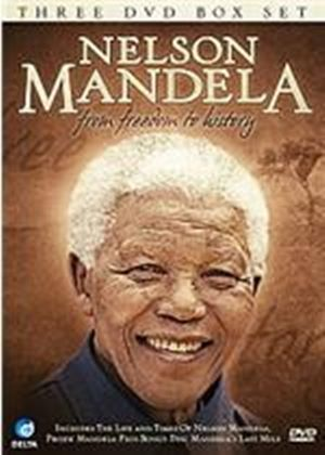 Nelson Mandela - From Freedom To History