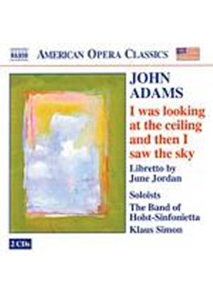 John Adams - I Was Looking At The Ceiling & Then I Saw The Sky (Simon) (Music CD)