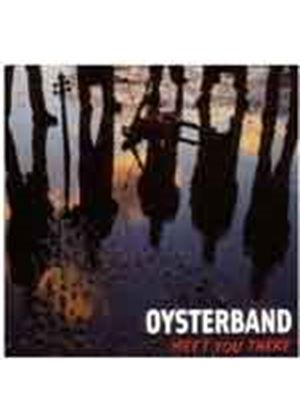 Oyster Band - Meet You There (Music CD)