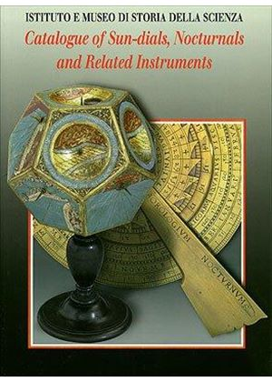 Catalogue Of Sundials, Nocturnals & Related Instruments