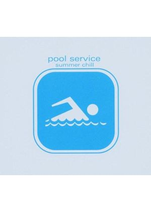 Various Artists - Pool Service - Summer Chill