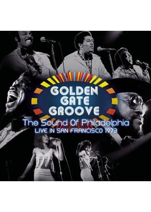 Various Artists - Golden Gate Groove: The Sound Of Philadelphia in San Francisco - 1973 (Music CD)