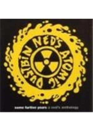 Ned's Atomic Dustbin - Some Furtive Years (A Ned's Anthology)