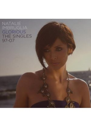 Natalie Imbruglia - Glorious: The Singles 97 to 07 (Music CD)