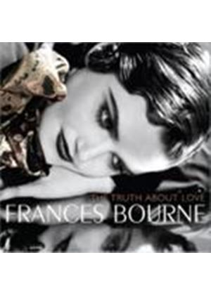 Frances Bourne - (The) Truth About Love (Music CD)