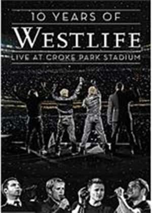 Westlife - 10 Years Of Westlife - Live At Croke Park Stadium