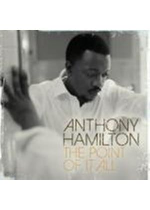 Anthony Hamilton - The Point of It All (Music CD)