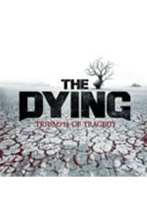 Dying (The) - Triumph Of Tragedy (Music CD)