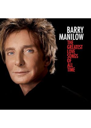 Barry Manilow - Greatest Love Songs Of All Time, The (Music CD)