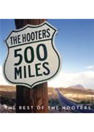 Hooters (The) - 500 Miles (The Best Of The Hooters) (Music CD)