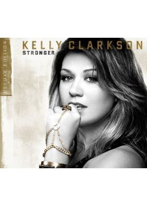 Kelly Clarkson - Stronger (Deluxe Edition) (Music CD)