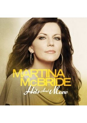 Martina McBride - Hits and More (Music CD)