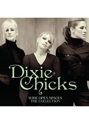 Dixie Chicks - Wide Open Spaces (The Collection) (Music CD)