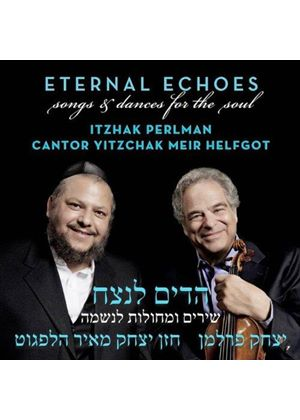 Itzhak Perlman - Eternal Echoes (Songs & Dances for the Soul) (Music CD)