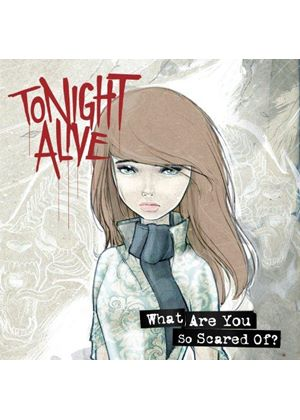 Tonight Alive - What Are You So Scared Of? (Music CD)