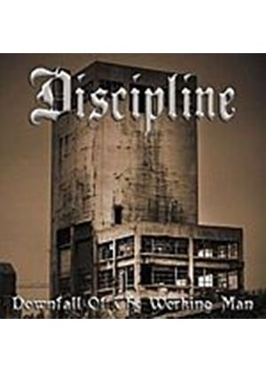 Discipline - Downfall Of The Working Man (Music CD)