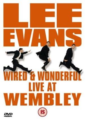 Lee Evans: Wired and Wonderful - Live at Wembley (2002)